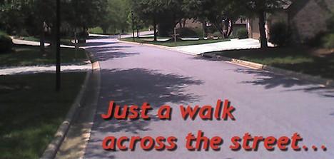 Walk Across The Street