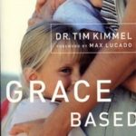 Grace Based Parenting: A Summer Must Read