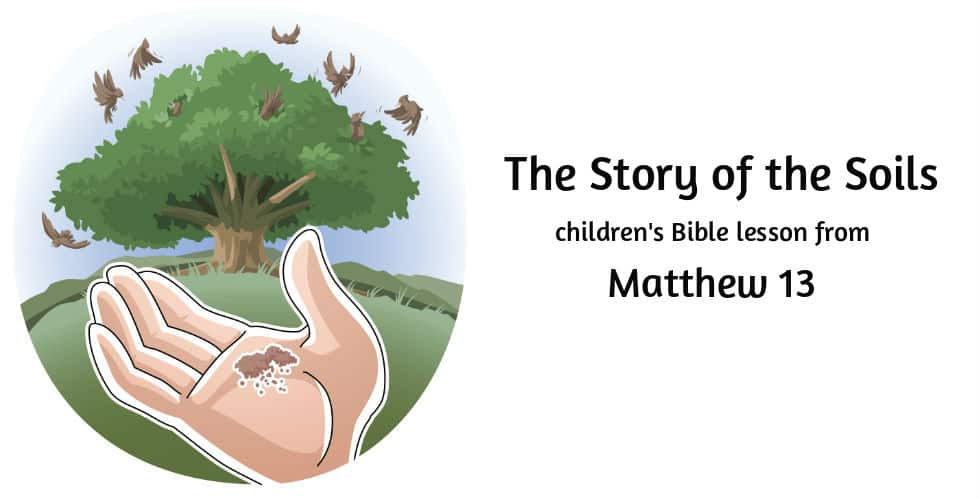 """Story of the Soils"" a children's Bible lesson from Matthew 13"