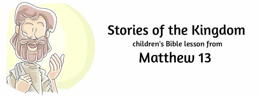 Children's Bible lesson about the Kingdom of Heaven